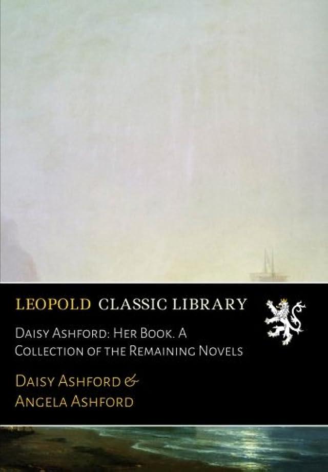 オセアニア通常漂流Daisy Ashford: Her Book. A Collection of the Remaining Novels
