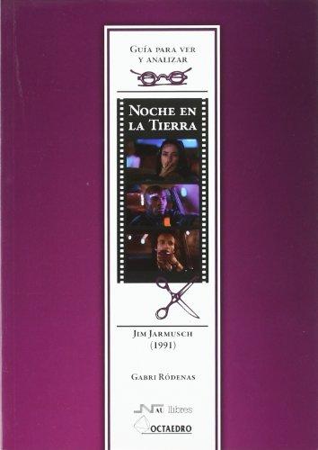 Guía para ver y analizar: Noche en la tierra: Jim Jarmusch (1991) (Guías de cine) - 9788480639477