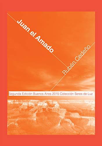 Juan El Amado (Colección Metafísica Seres de Luz)