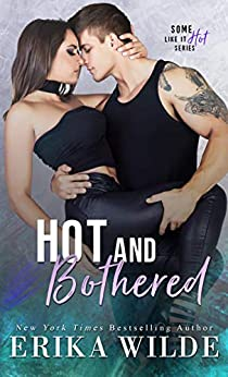 Hot and Bothered (Some Like it Hot Book 3) by [Erika Wilde]