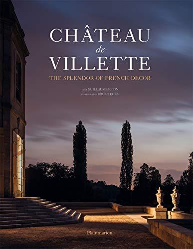 Château de Villette: The Splendor of French Decor (STYLE ET DESIGN - LANGUE ANGLAISE)