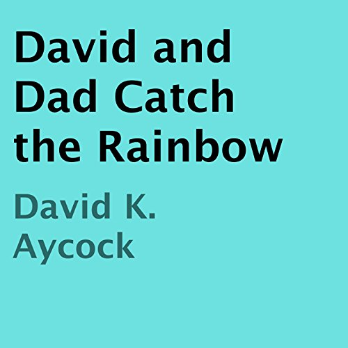 David and Dad Catch the Rainbow audiobook cover art