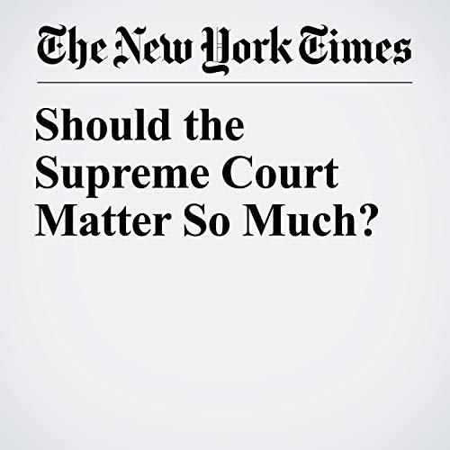 Should the Supreme Court Matter So Much? copertina