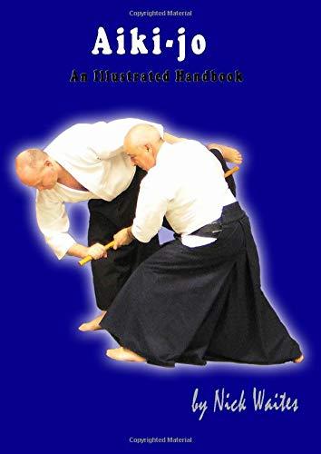 Aiki-jo: An Illustrated Handbook