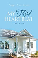My Third Heartbeat: The Work