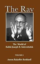 The Rav: The World of Rabbi Joseph B. Soloveitchik: 2