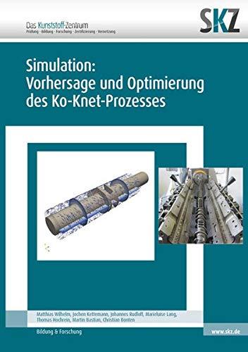 Simulation: Vorhersage und Optimierung des Ko-Knet-Prozesses (SKZ – Forschung und Entwicklung)