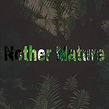 Nother Mature