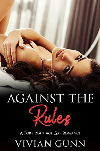 Against the Rules: A Forbidden Age Gap Romance: An Erotic Short (Erotic...