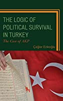 The Logic of Political Survival in Turkey: The Case of Akp