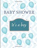 baby shower it's a boy: Guest book for a boy - blue theme - 100 pages - 21 x 28 cm