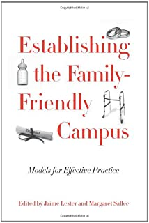 Establishing the Family-Friendly Campus: Models for Effective Practice