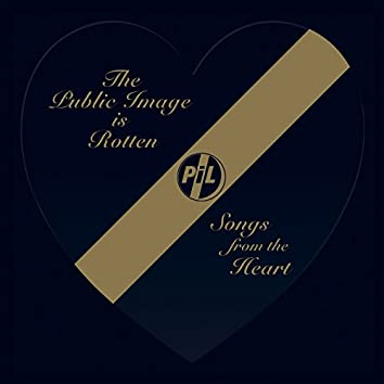 The Public Image Is Rotten (Songs From The Heart)