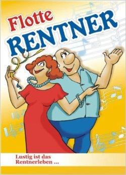 Flotte Rentner: Lustig ist das Rentnerleben ( 8. März 2010 )