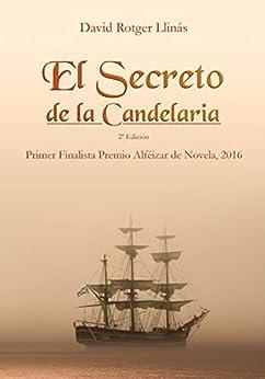 El secreto de La Candelaria: Finalista Premios Alféizar de Novela 2016 de [David Rotger Llinás]