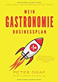 Mein Gastronomie Businessplan - Die 5 Bausteine zur erfolgreichen Gründung von Cafés