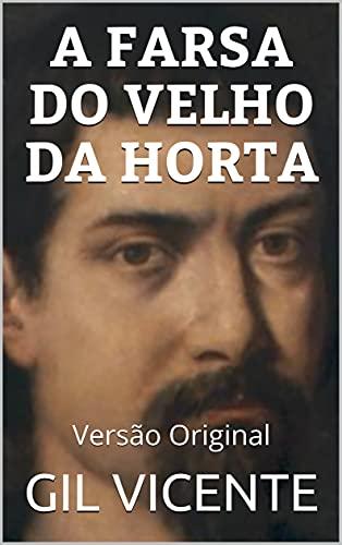 A FARSA DO VELHO DA HORTA: Versão Original