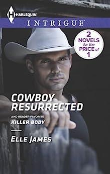 Cowboy Resurrected: An Anthology (Covert Cowboys, Inc. Book 4) by [Elle James]