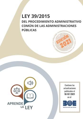 LEY 39/2015 DEL PROCEDIMIENTO ADMINISTRATIVO COMÚN DE LAS ADMINISTRACIONES PÚBLICAS