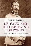 Le faux ami du capitaine Dreyfus - Picquart, l'Affaire et ses mythes