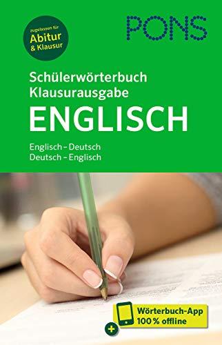 PONS Schülerwörterbuch Klausurausgabe Englisch: Englisch-Deutsch / Deutsch-Englisch. Mit Wörterbuch-App.: Englisch-Deutsch / Deutsch-Englisch. Mit Wrterbuch-App