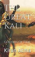 The Great Kali: Goddess Of Time (The Hindu Pantheon Series)