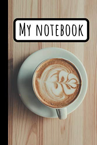 My Coffe Mug Notebook: Flower Coffee Composition Journal To Write In / Great Idea for Coffee Lovers