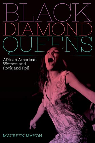 Compare Textbook Prices for Black Diamond Queens: African American Women and Rock and Roll Refiguring American Music Illustrated Edition ISBN 9781478011224 by Mahon, Maureen
