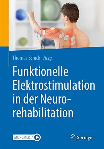 Funktionelle Elektrostimulation in der Neurorehabilitation: Synergieeffekte von Therapie und Technologie