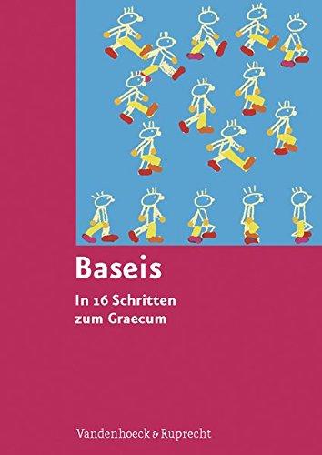 Baseis: In 16 Schritten zum Graecum