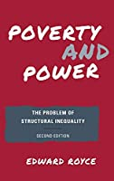 Poverty and Power: The Problem of Structural Inequality