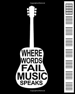 Where Words Fail Music Speaks: Guitar Tab Notebook 6 String Guitar Chord Diagrams And Tablature Staff Music Paper For Guit...