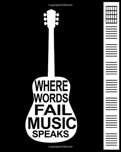 Where Words Fail Music Speaks: Guitar Tab Notebook 6 String Guitar Chord Diagrams And Tablature Staff Music Paper For Guitar Players Guitar Manuscript Books For Songwriters and Musicians