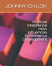 Artificial Intellifence How Influences Ecommerce Development