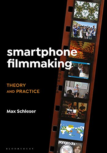 Smartphone Filmmaking: Theory and Practice (English Edition)