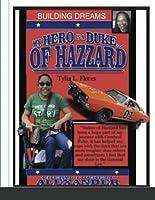 My Hero Is a Duke...of Hazzard Building Dreams Edition