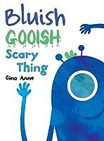 Bluish Gooish Scary Thing