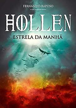HOLLEN: Estrela da Manhã (RAPOSOVERSO) por [Fernando Raposo]