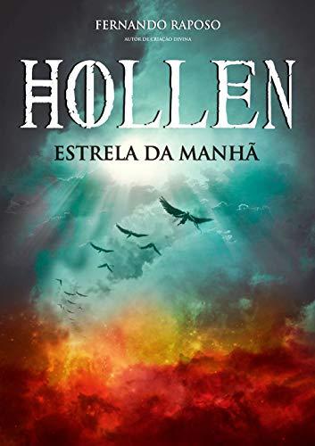 Hollen: Estrela da Manhã (Portuguese Edition)