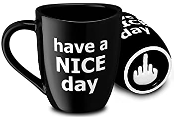 Decodyne Have a Nice Day Funny Coffee Mug Funny Cup with Middle Finger on the Bottom 14 oz  Black
