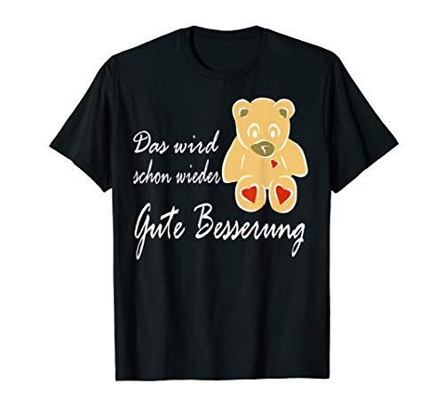 Gute Besserung Spruch das wird schon wieder mit Teddy T-Shirt