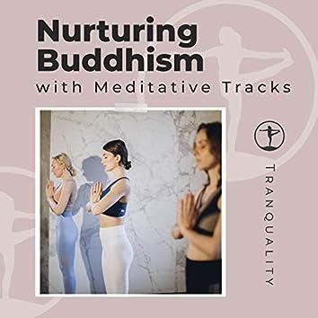 Nurturing Buddhism with Meditative Tracks