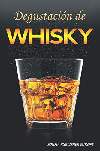 Degustación de Whisky: Cuaderno de Whisky, un diario para registrar las catas para los amantes del whisky. Guarde todas sus notas en las hojas de cata ... rellenadas. Un regalo original y precioso