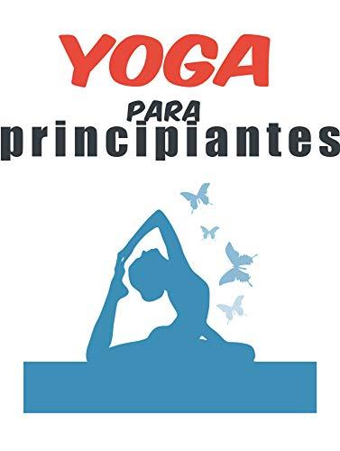 Yoga para principiantes: praticar e descobrir a alegria do yoga (Portuguese Edition)