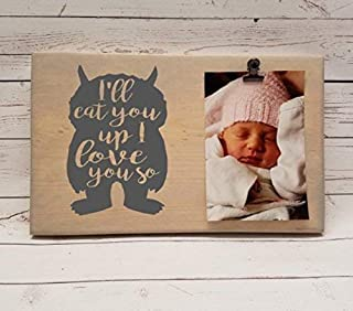 I'll eat you up, I love you so Photo board, wood picture frame for nursery, woodland nursery, Where the wild things are, new baby gift