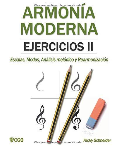 Armonía Moderna, Ejercicios II: Escalas, Modos, Análisis melódico y Rearmonización.