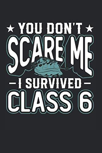 You Don't Scare Me I Survived Class VI: Rafting & Kanufahrer Notizbuch 6'x9' Kajak Geschenk Für Wildwasser