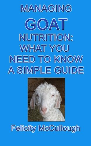 Managing Goat Nutrition What You Need To Know A Simple Guide: Goat Knowledge