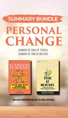 Summary Bundle: Personal Change   Readtrepreneur Publishing: Summary of Tools of Titans & Summary of Tribe of Mentors