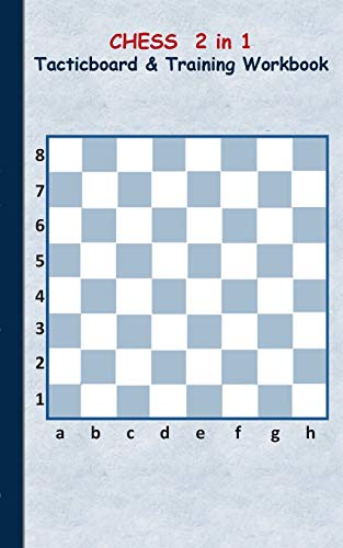 Chess 2 in 1 Tacticboard and Training Workbook: Tactics/strategies/drills for trainer/coaches, notebook, training, exercise, exercises, drills, ... sport club, play moves, coaching instruction,